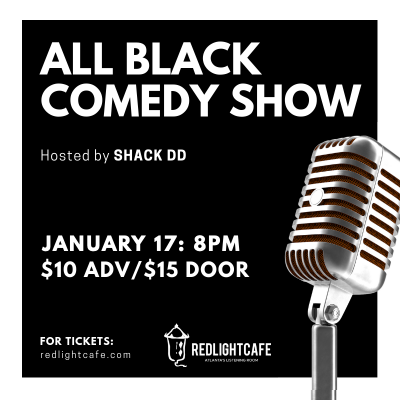 All Black Comedy Show At Red Light Cafe Atlanta Ga Jan 17 2019 Square
