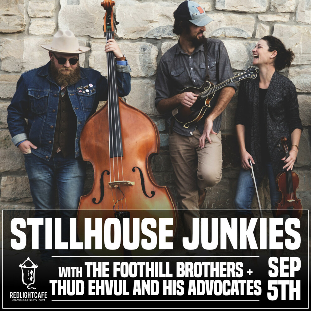 Stillhouse Junkies W The Foothill Brothers Thud Ehvul And His Advocates At Red Light Cafe Sep 5 2019 Square