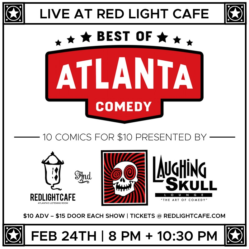 Best Of Atlanta Comedy At Red Light Cafe Presented By Laughing Skull Lounge Atlanta Ga Feb 24 2018 Square